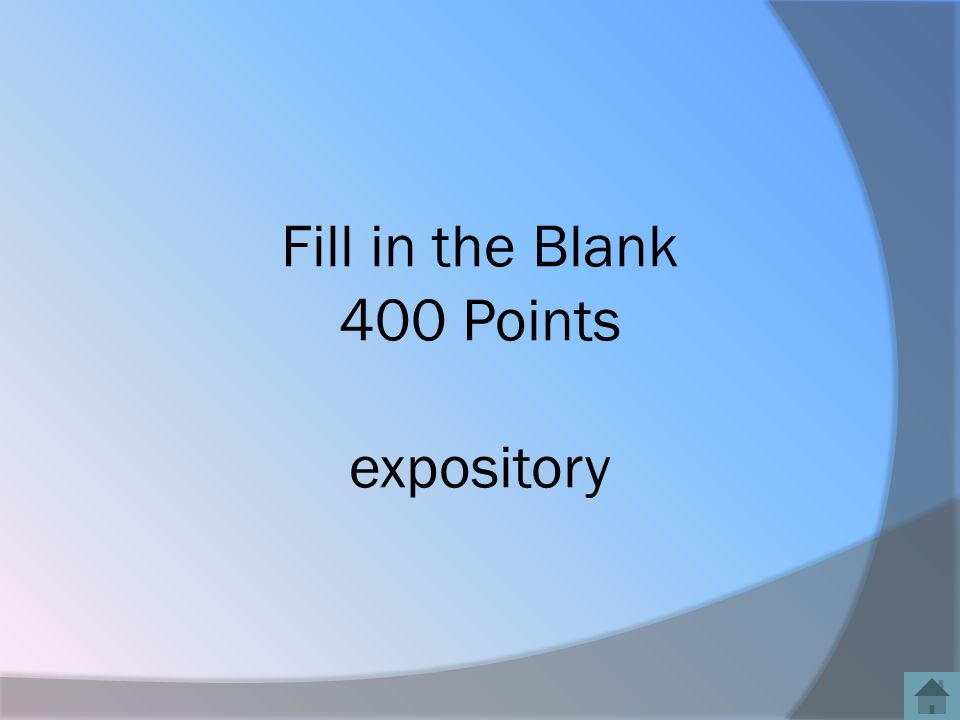 Fill in the Blank 400 Points expository