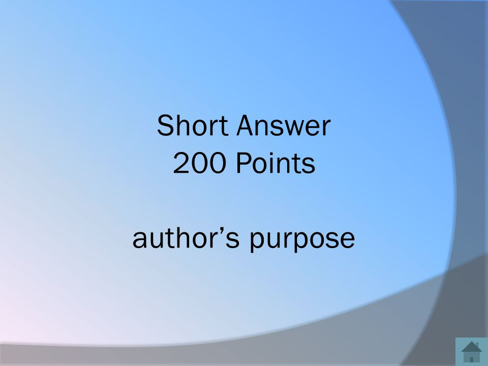 Short Answer 200 Points author's purpose
