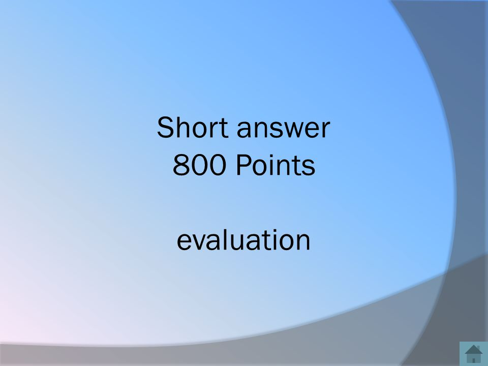 Short answer 800 Points evaluation