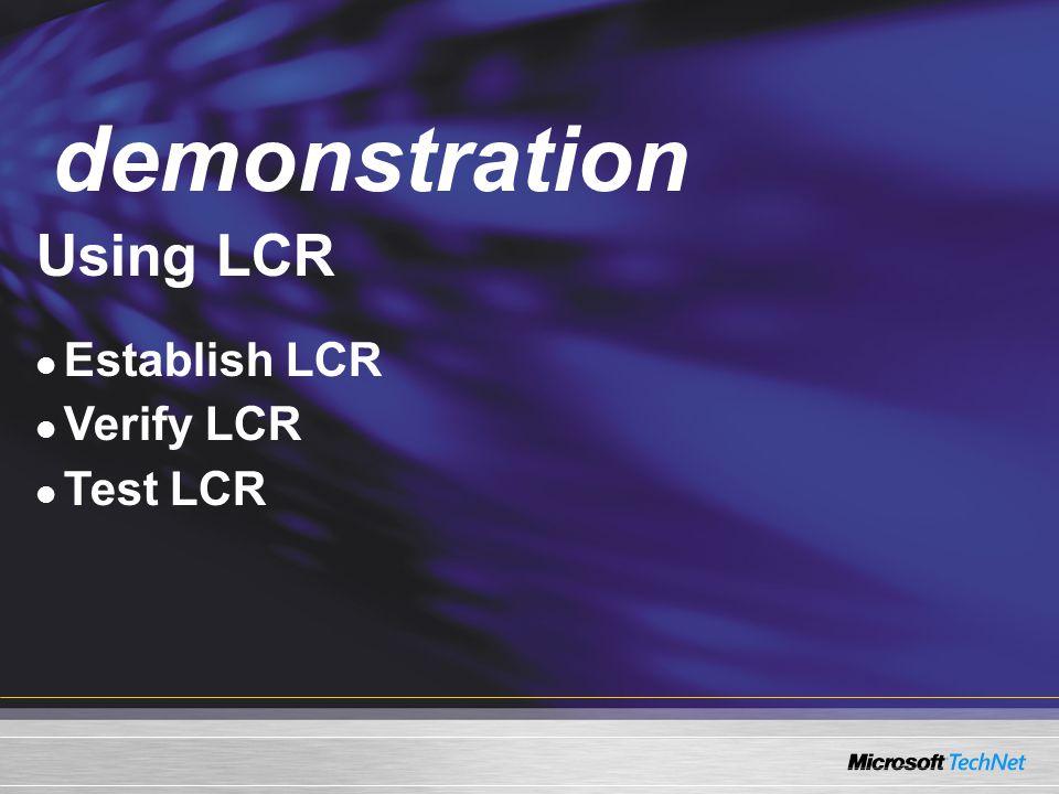 Demo Using LCR Establish LCR Verify LCR Test LCR demonstration