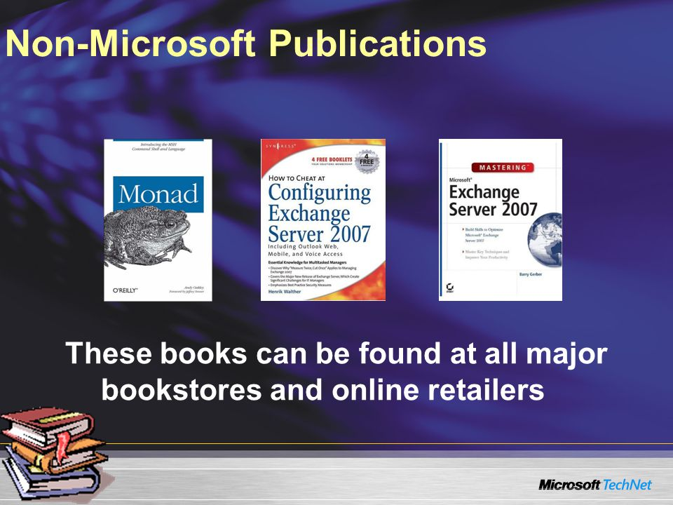 These books can be found at all major bookstores and online retailers Non-Microsoft Publications