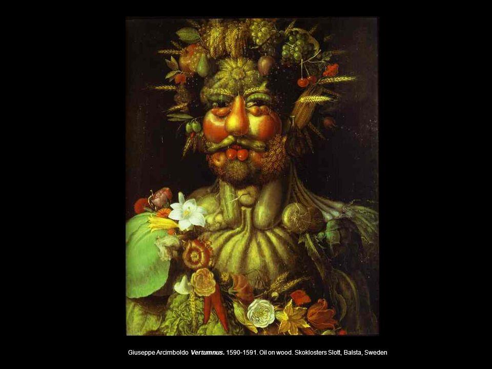Giuseppe Arcimboldo Vertumnus. 1590-1591. Oil on wood. Skoklosters Slott, Balsta, Sweden