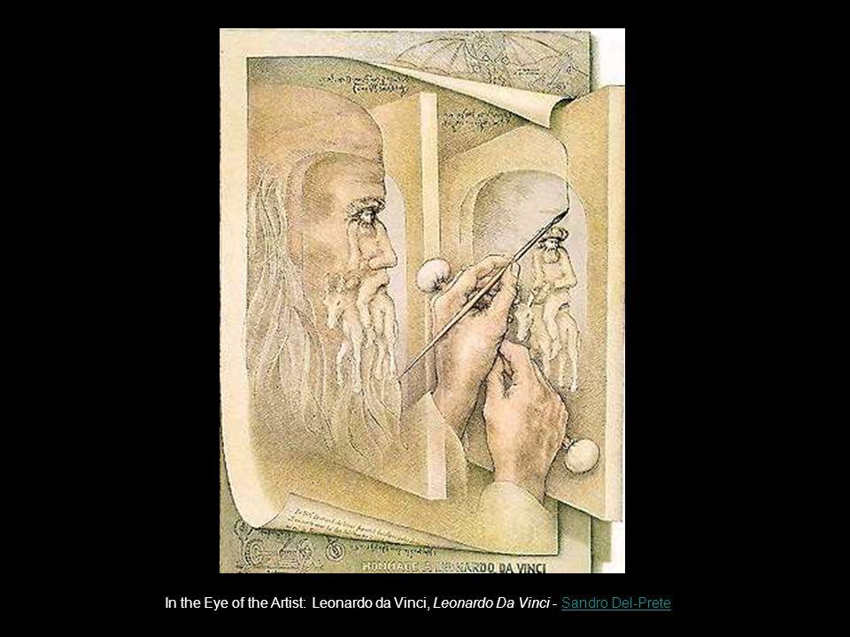 In the Eye of the Artist: Leonardo da Vinci, Leonardo Da Vinci - Sandro Del-PreteSandro Del-Prete