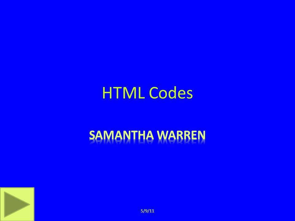 HTML Codes 5/9/11