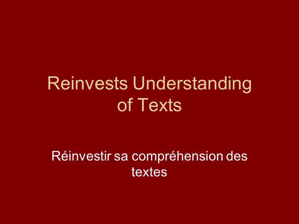 Reinvests Understanding of Texts Réinvestir sa compréhension des textes