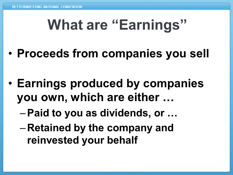 BETTERINVESTING NATIONAL CONVENTION Why Reinvest Earnings.