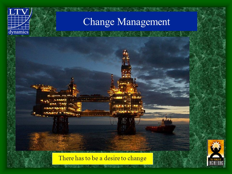 There has to be a desire to change Change Management