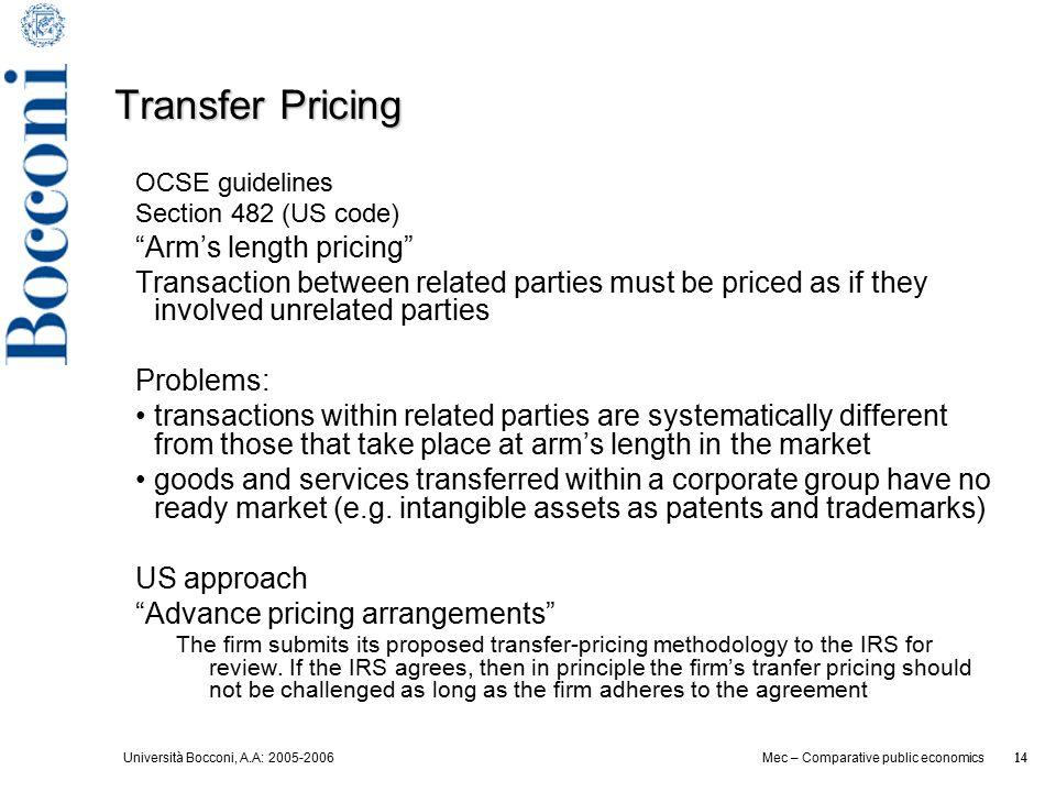 "Università Bocconi, A.A: 2005-2006 14 Mec – Comparative public economics 14 Transfer Pricing OCSE guidelines Section 482 (US code) ""Arm's length prici"