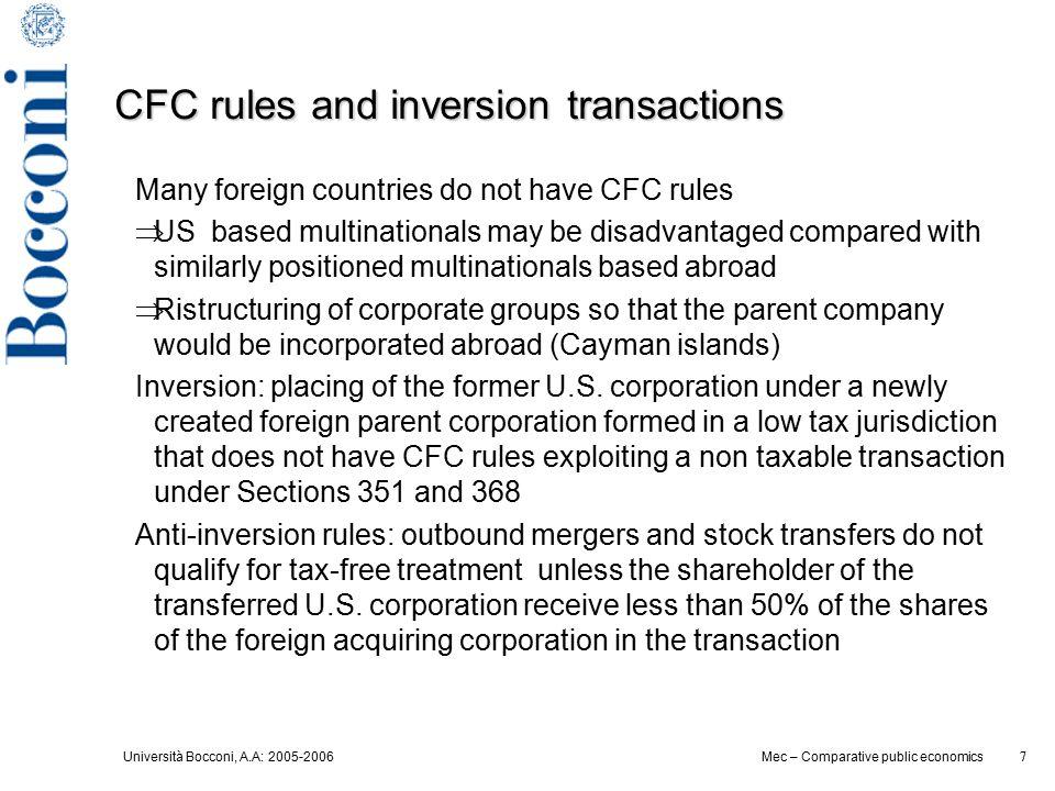 Università Bocconi, A.A: 2005-2006 7 Mec – Comparative public economics 7 CFC rules and inversion transactions Many foreign countries do not have CFC