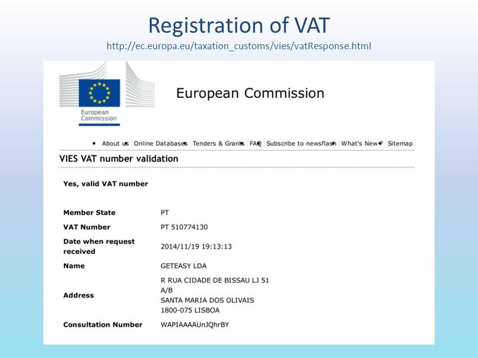 Registration of VAT http://ec.europa.eu/taxation_customs/vies/vatResponse.html