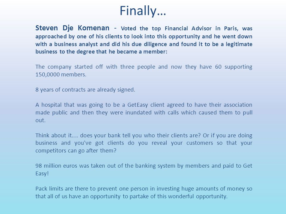 Finally… Steven Dje Komenan - Voted the top Financial Advisor in Paris, was approached by one of his clients to look into this opportunity and he went