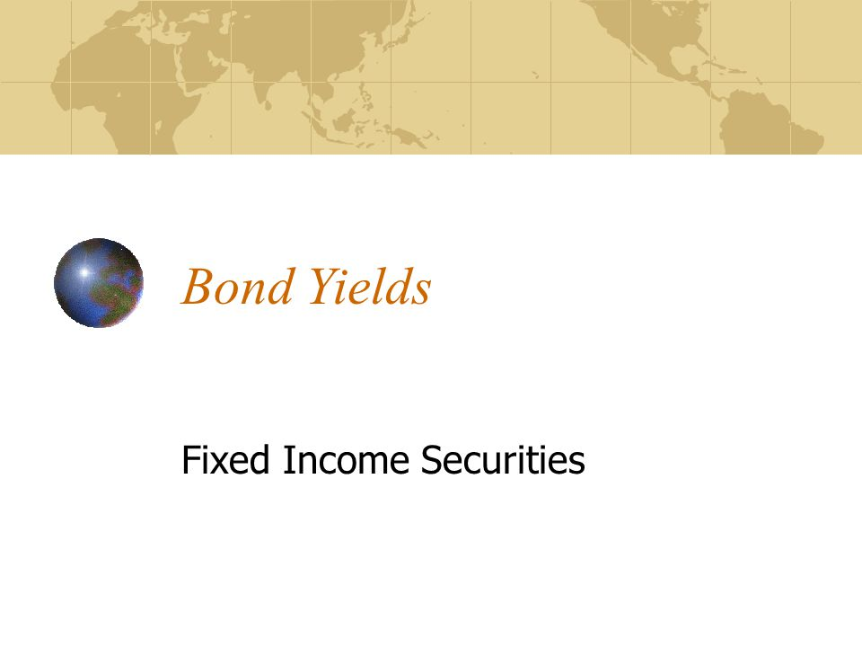 Bond Yields Fixed Income Securities
