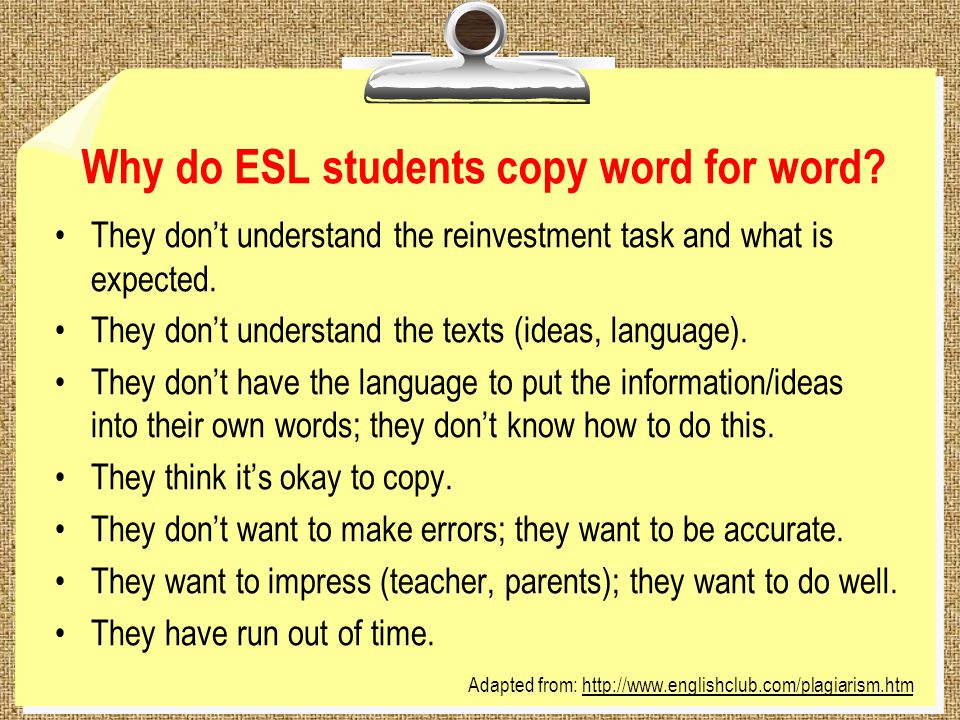 Why do ESL students copy word for word.
