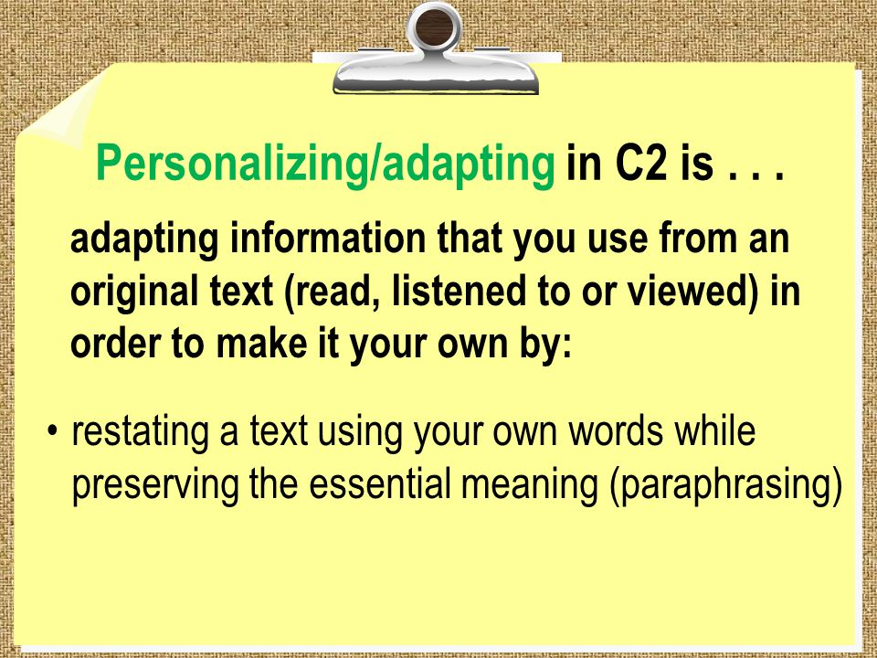 Personalizing/adapting in C2 is...