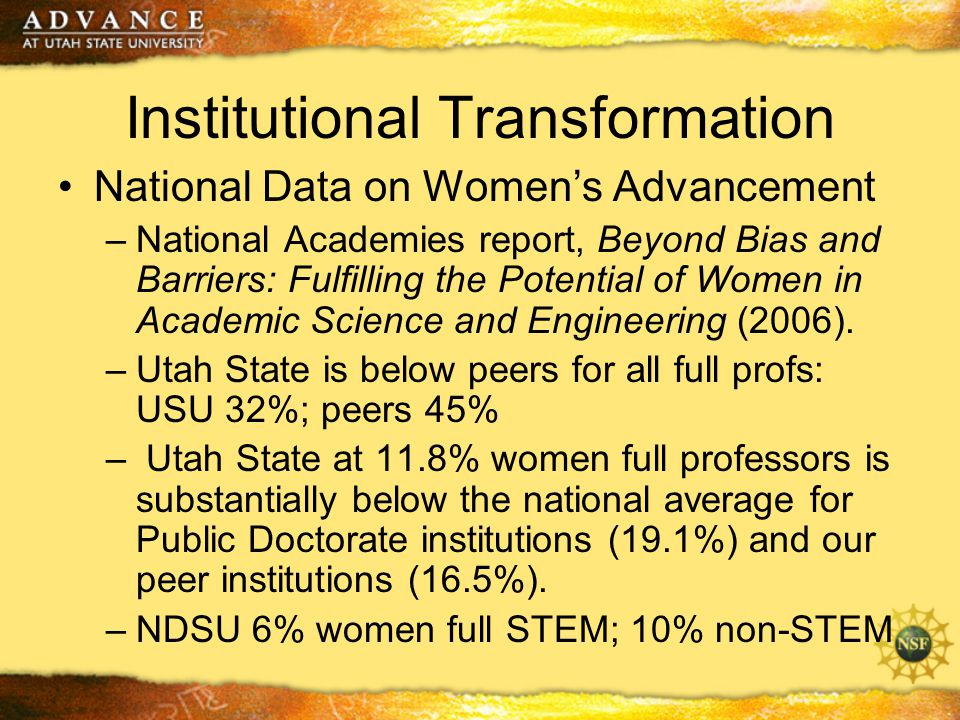 Institutional Transformation National Data on Women's Advancement –National Academies report, Beyond Bias and Barriers: Fulfilling the Potential of Women in Academic Science and Engineering (2006).