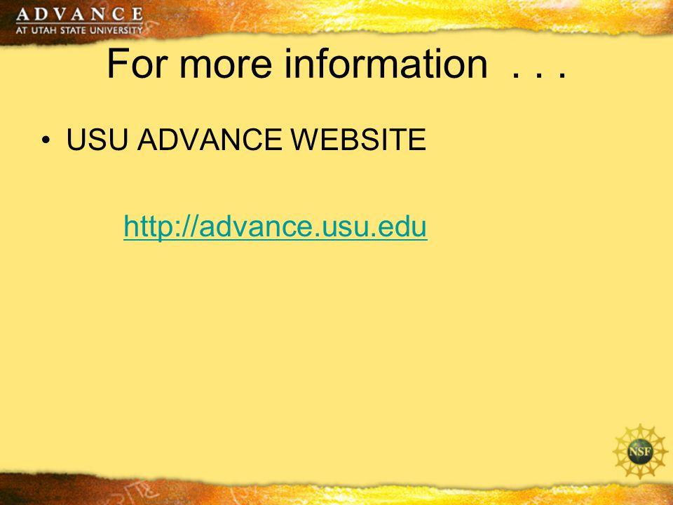 For more information... USU ADVANCE WEBSITE http://advance.usu.edu