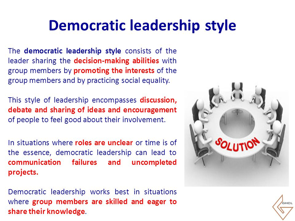 The democratic leadership style consists of the leader sharing the decision-making abilities with group members by promoting the interests of the grou