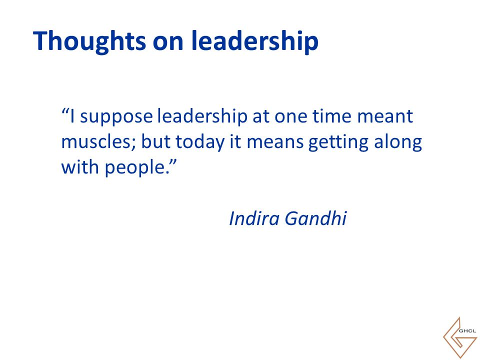 """""""I suppose leadership at one time meant muscles; but today it means getting along with people."""" Indira Gandhi Thoughts on leadership"""