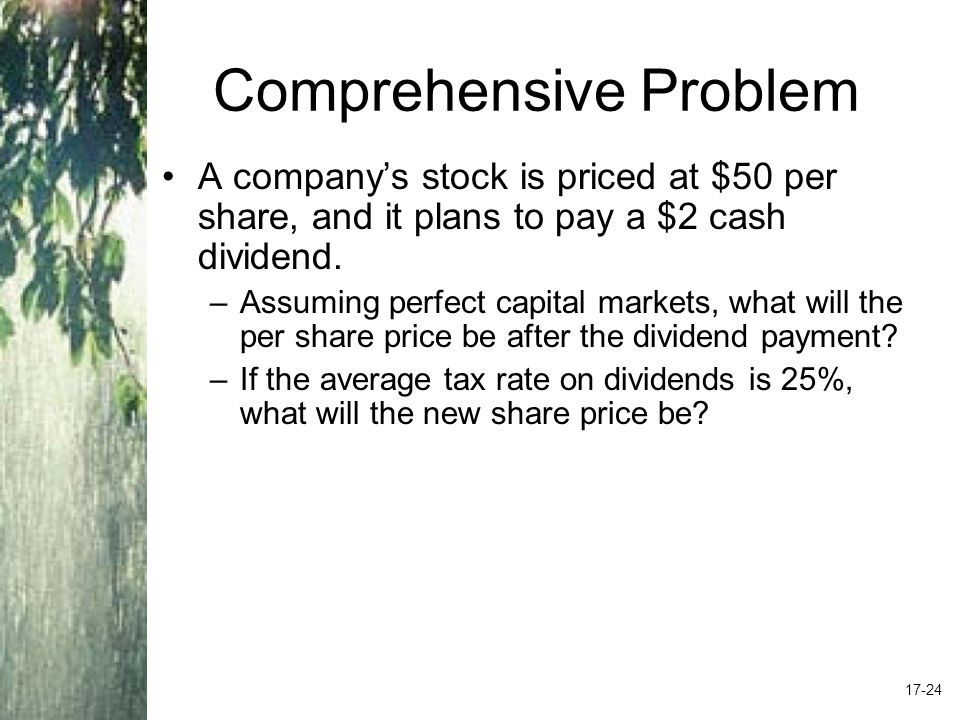 Comprehensive Problem A company's stock is priced at $50 per share, and it plans to pay a $2 cash dividend.