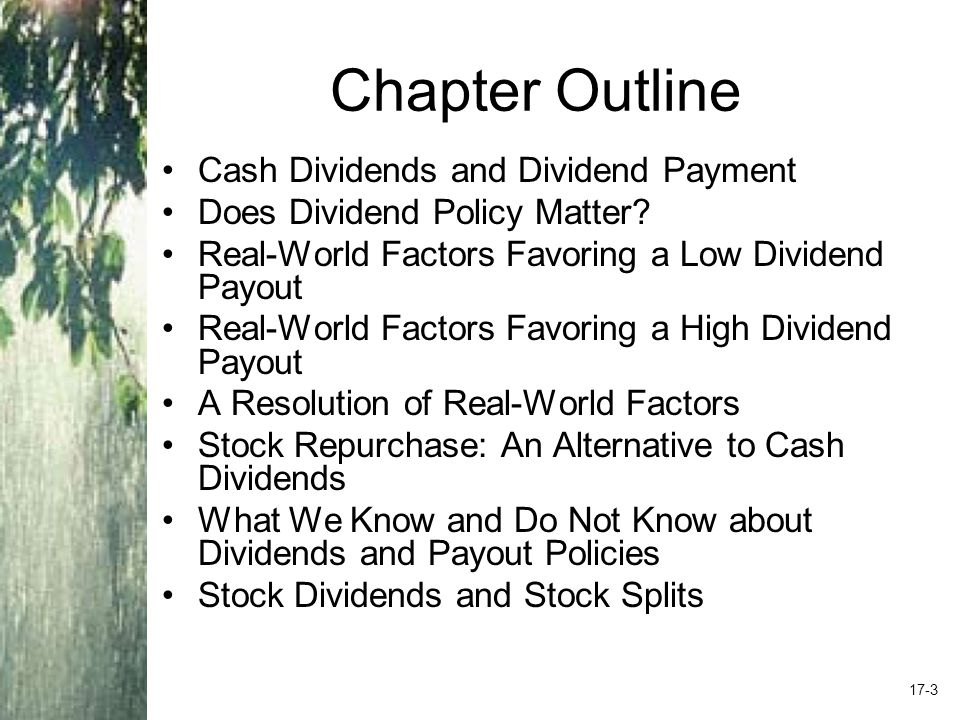Chapter Outline Cash Dividends and Dividend Payment Does Dividend Policy Matter.