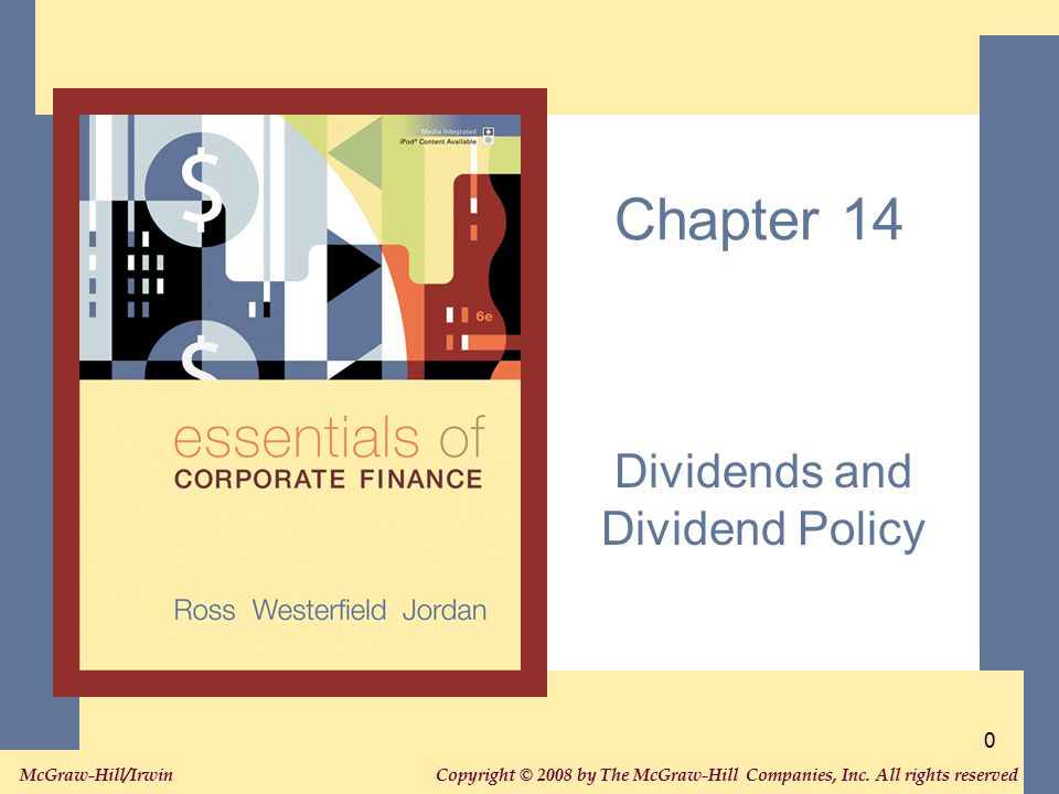 Copyright © 2008 by The McGraw-Hill Companies, Inc. All rights reserved. McGraw-Hill/Irwin 0 Chapter 14 Dividends and Dividend Policy