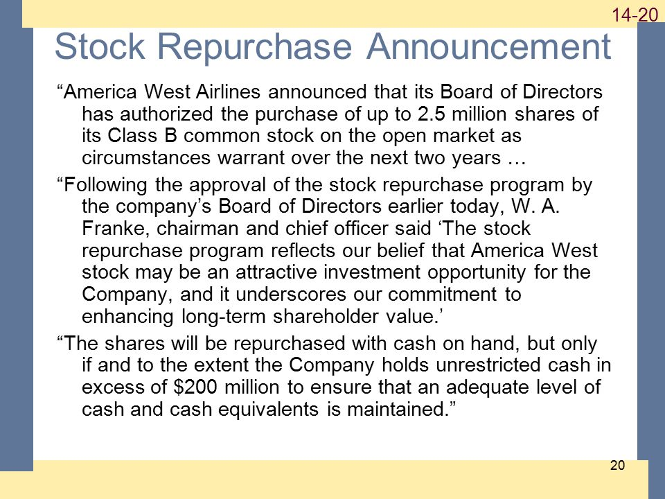 "1-20 14-20 20 Stock Repurchase Announcement ""America West Airlines announced that its Board of Directors has authorized the purchase of up to 2.5 mill"
