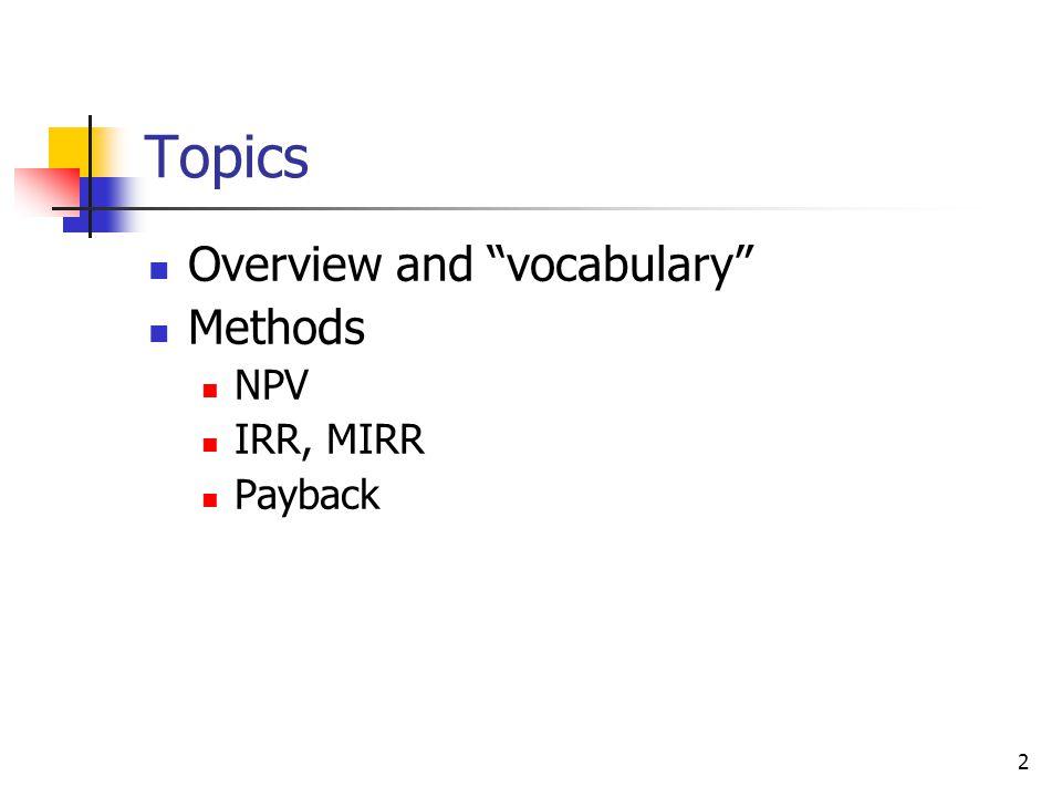 13 NPV: Enter r, solve for NPV.IRR: Enter NPV = 0, solve for IRR.