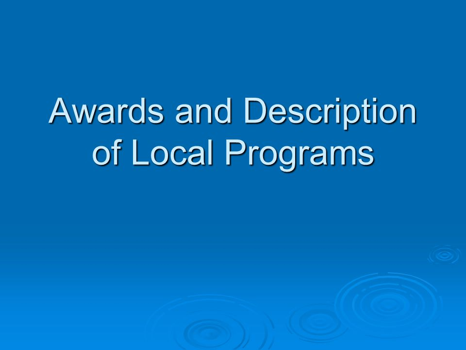 Awards and Description of Local Programs
