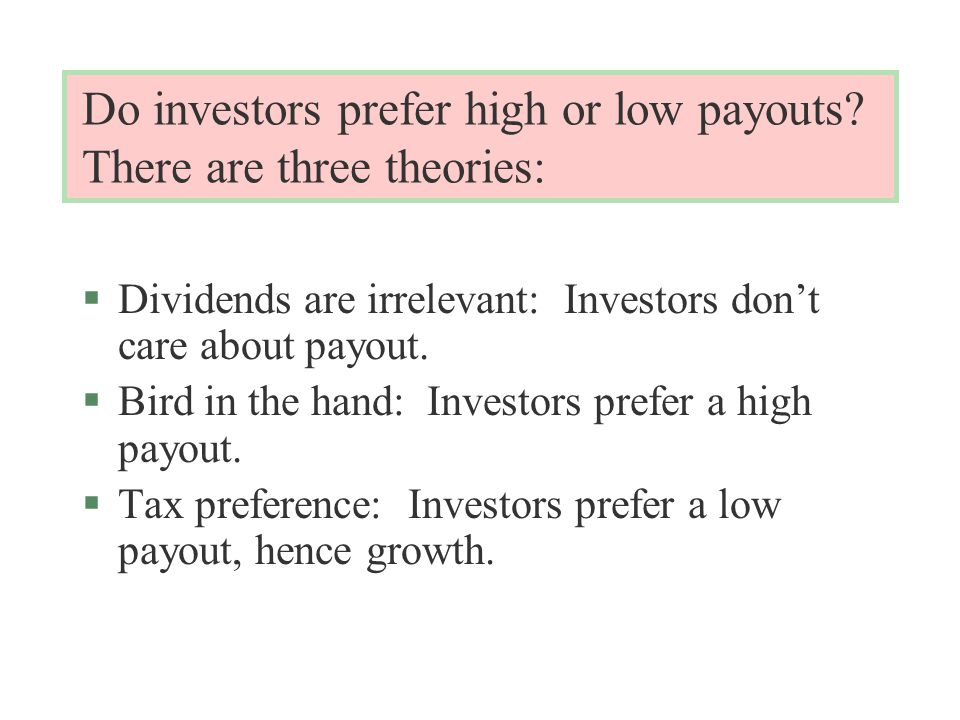 Do investors prefer high or low payouts.