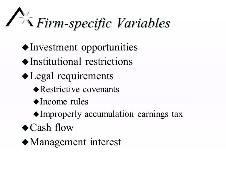 Firm-specific Variables u Management interest u Control u Takeover defense u Management attitudes toward risk u Management growth preference