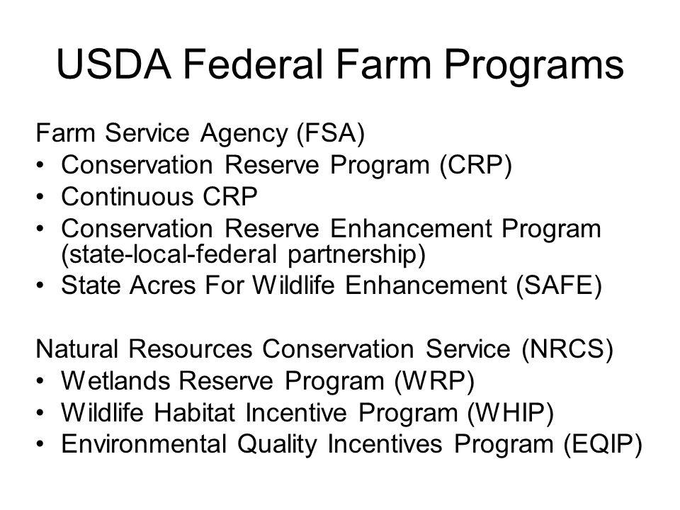 USDA Federal Farm Programs Farm Service Agency (FSA) Conservation Reserve Program (CRP) Continuous CRP Conservation Reserve Enhancement Program (state