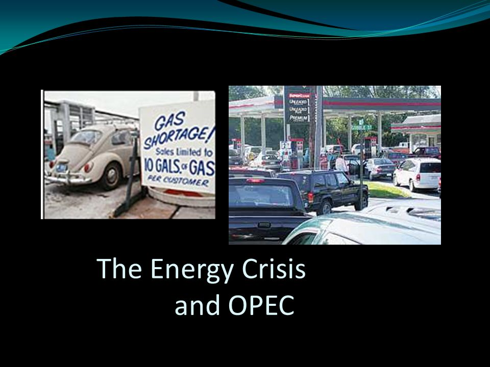 The Energy Crisis and OPEC