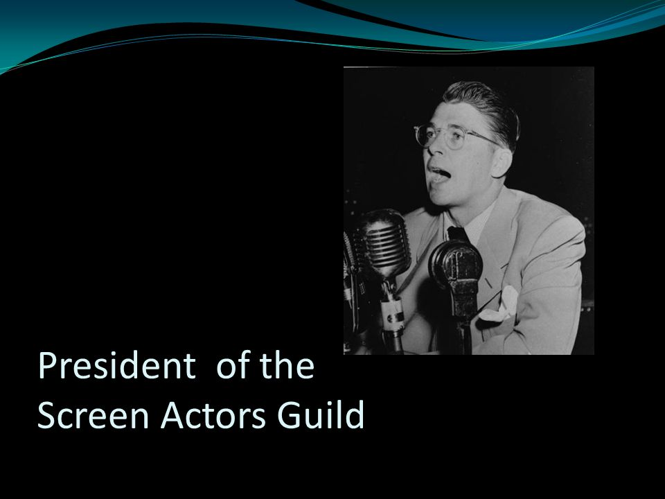 President of the Screen Actors Guild