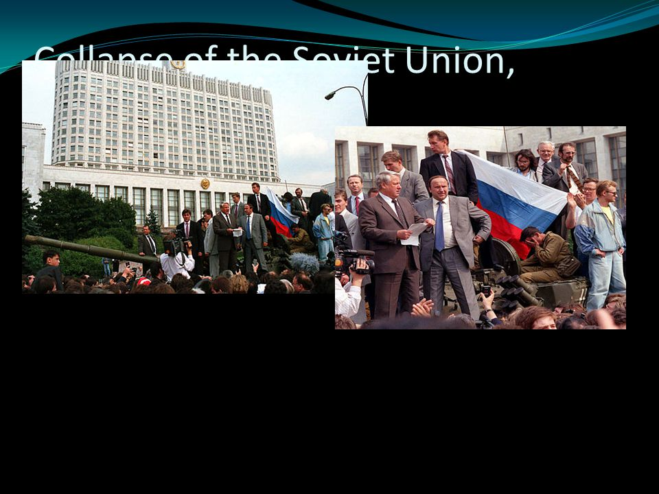 Collapse of the Soviet Union, August, 1991