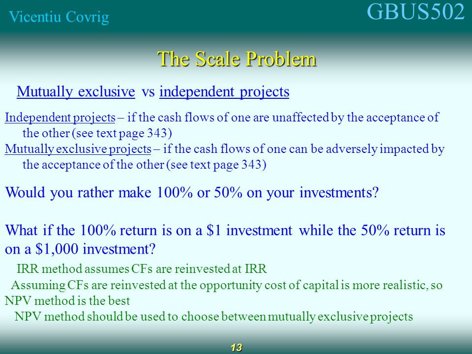 GBUS502 Vicentiu Covrig 14 Learning objectives Know the steps to capital budgeting Know how to calculate payback period, discounted payback period, NPV, IRR; the advantages and disadvantages of each method No need to prepare sections 11.6, 11.7 Recommended end-of-chapter questions: 11-2, 11-3, 11-4 Recommended end-of-chapter problems:ST-2 (without MIRR); 11-1, 11-2,11-4, 11-5, 11-6, 11-7 (without MIRR), 11-10,11-11,11-12;