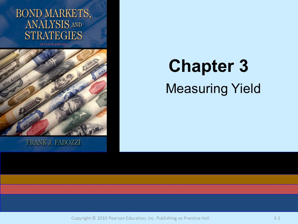 Copyright © 2010 Pearson Education, Inc. Publishing as Prentice Hall3-1 Chapter 3 Measuring Yield
