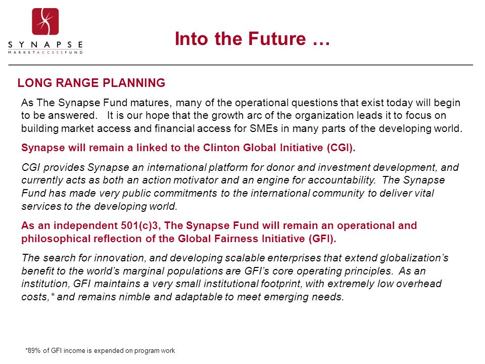 LONG RANGE PLANNING As The Synapse Fund matures, many of the operational questions that exist today will begin to be answered.