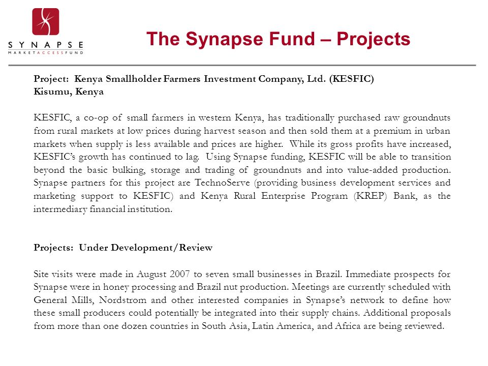 The Synapse Fund – Projects Project: Kenya Smallholder Farmers Investment Company, Ltd. (KESFIC) Kisumu, Kenya KESFIC, a co-op of small farmers in wes