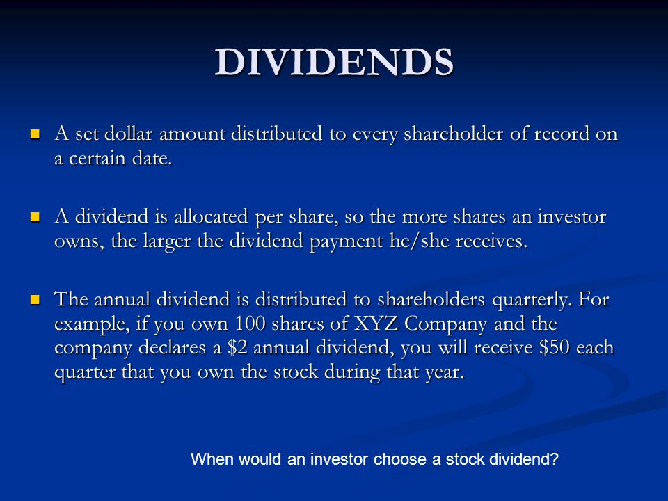 Terms to Know Dividends: Part of a company's profits (earnings) paid to stockholders in or additional shares.
