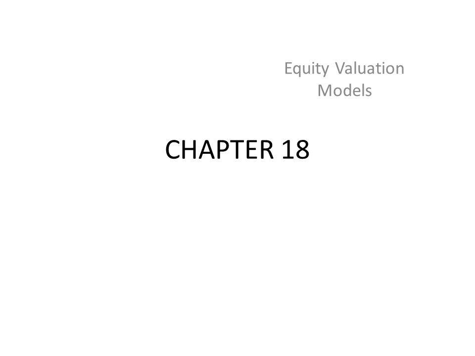 CHAPTER 18 Equity Valuation Models