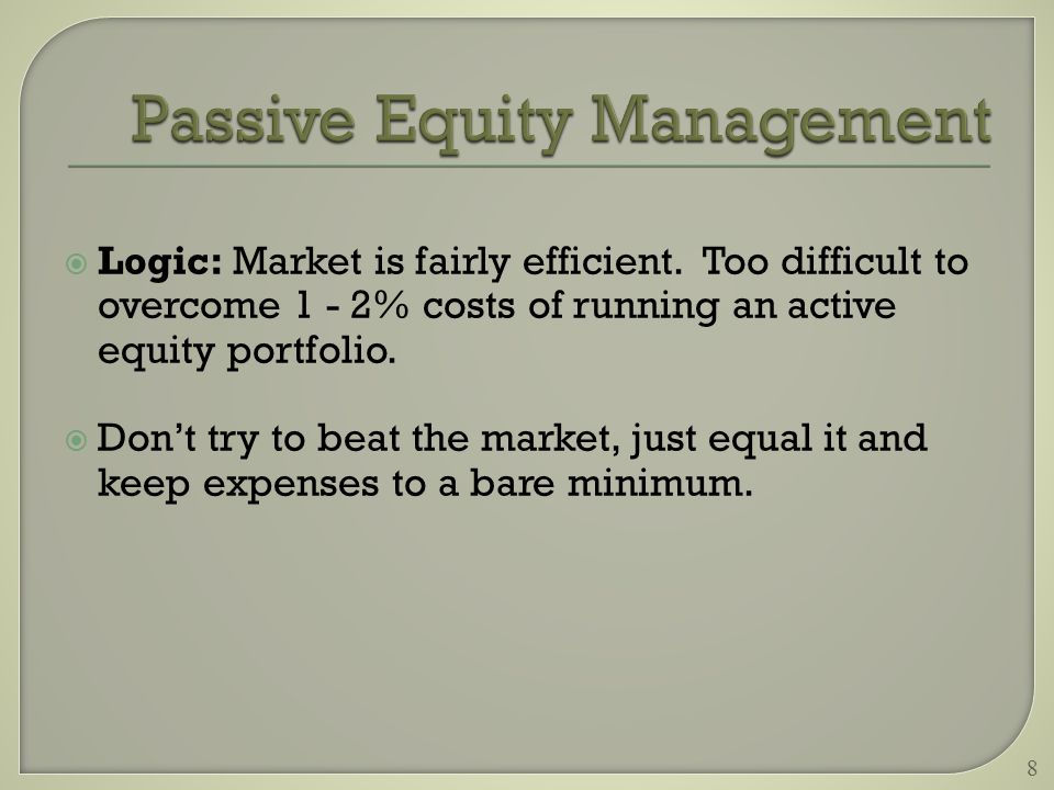  Logic: Market is fairly efficient.