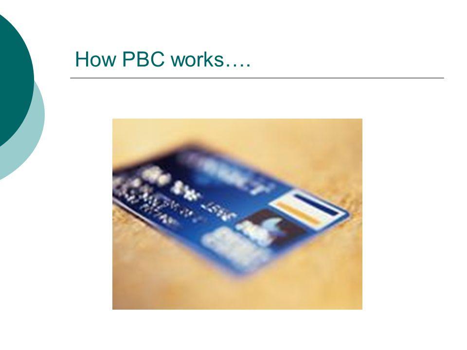How PBC works….