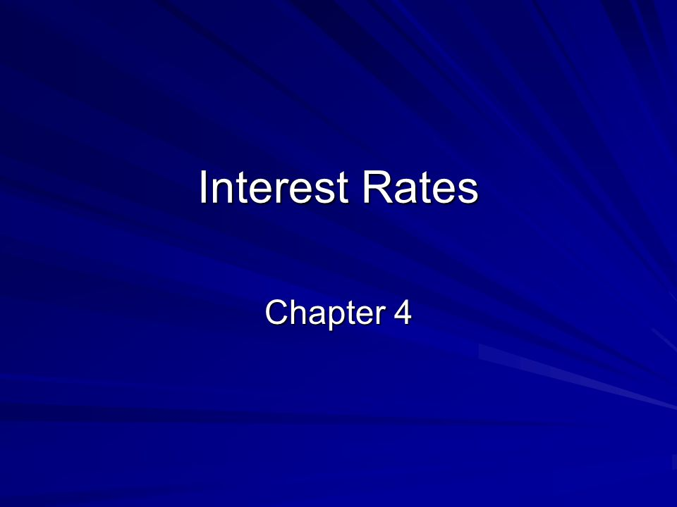 Interest Rates Chapter 4