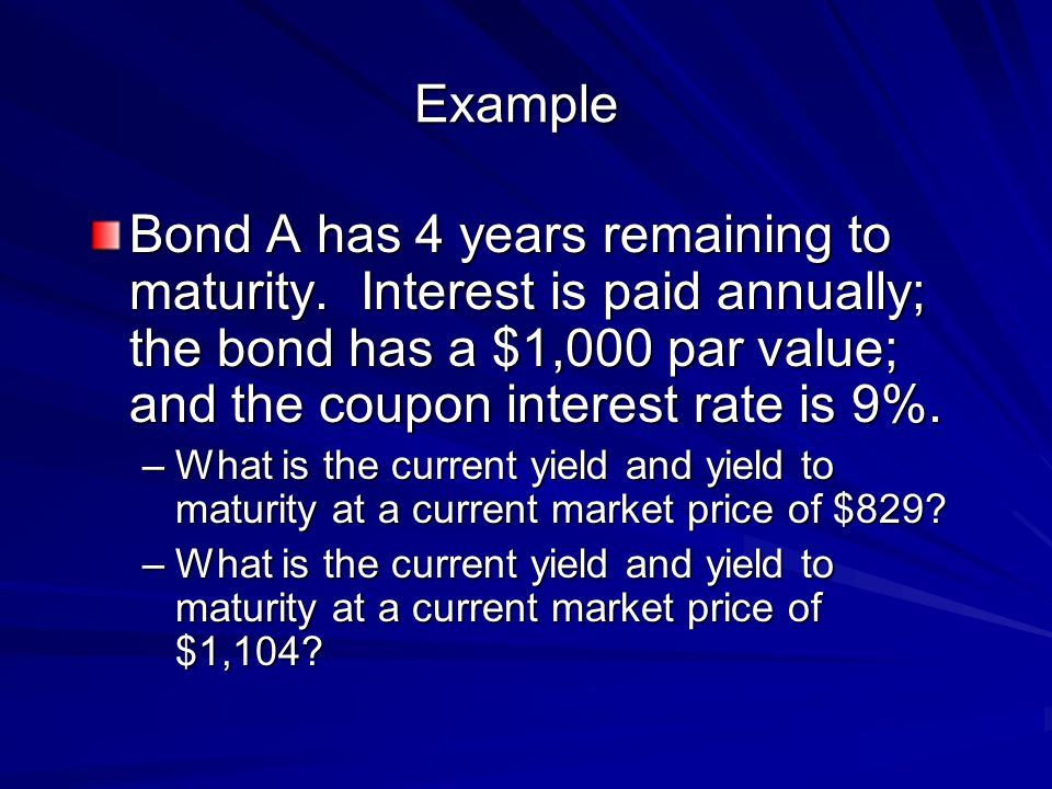 Example Bond A has 4 years remaining to maturity.
