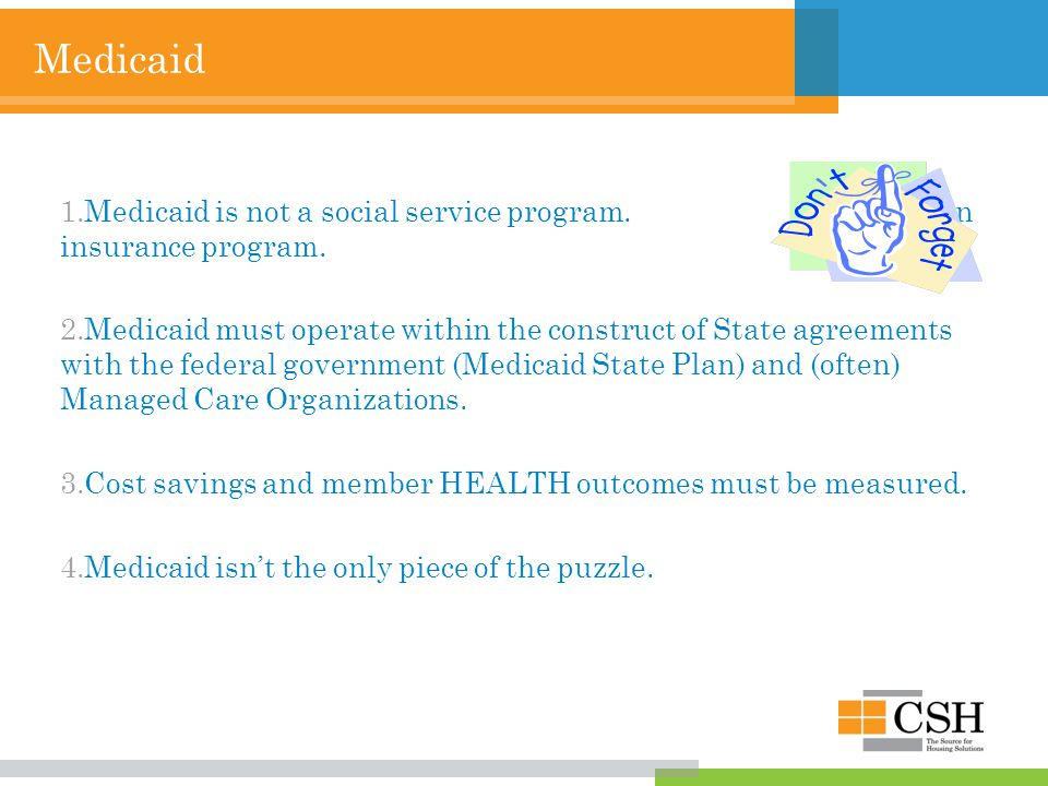 Medicaid 1.Medicaid is not a social service program.
