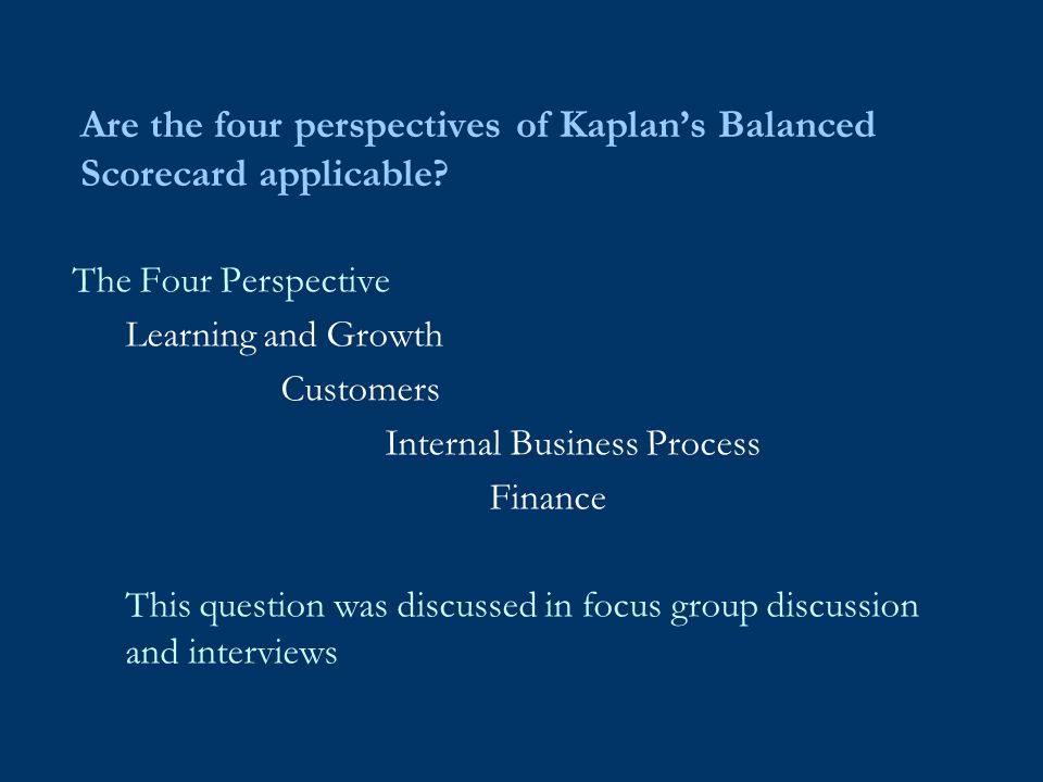 Are the four perspectives of Kaplan's Balanced Scorecard applicable.