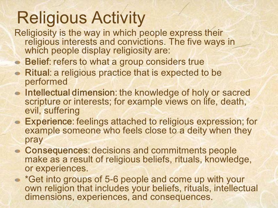 Religious Activity Religiosity is the way in which people express their religious interests and convictions.