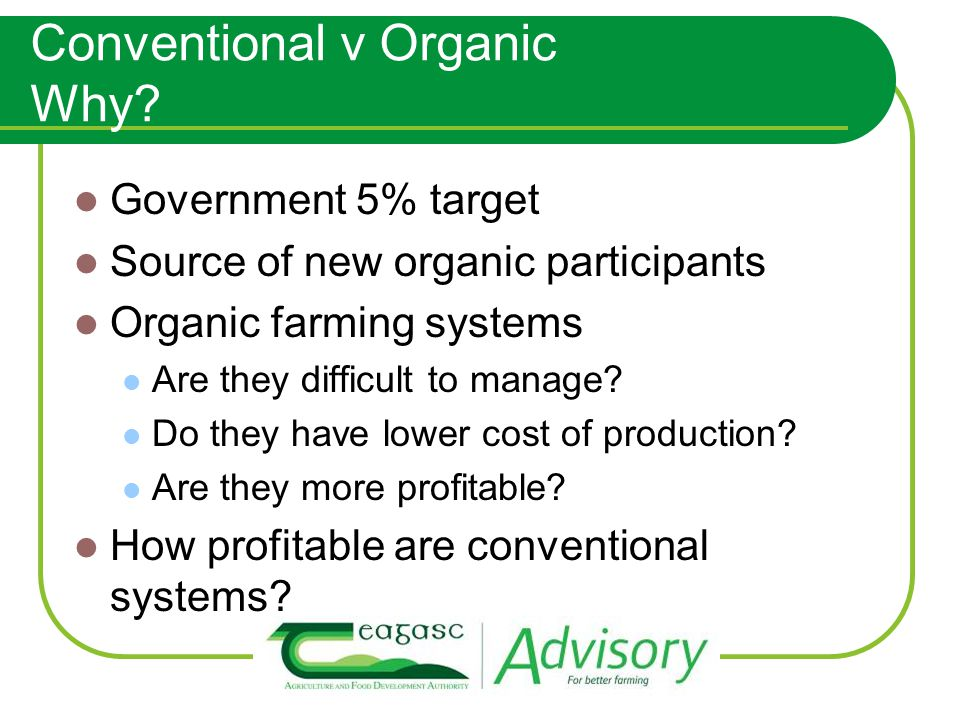 Organic Tillage Suits mixed farms 2 operations on most farms Good margins Crop rotation critical