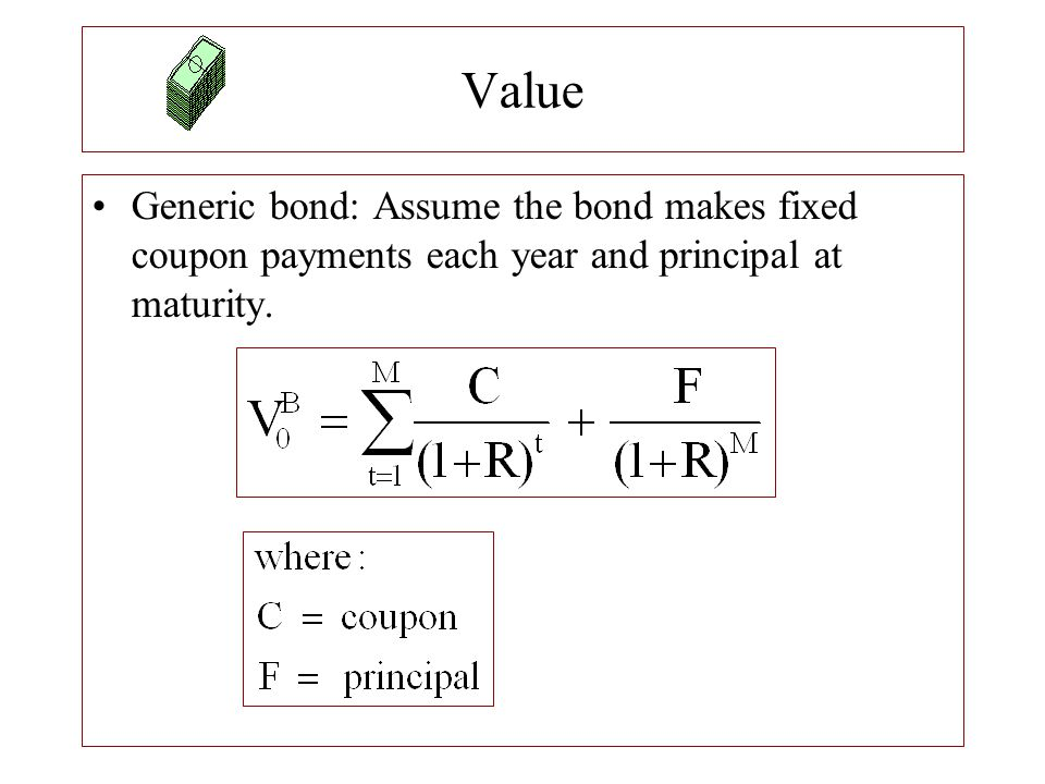 n-Coupon Payments per year The rule for valuing semi ‑ annual bonds is easily extended to valuing bonds paying interest even more frequently.