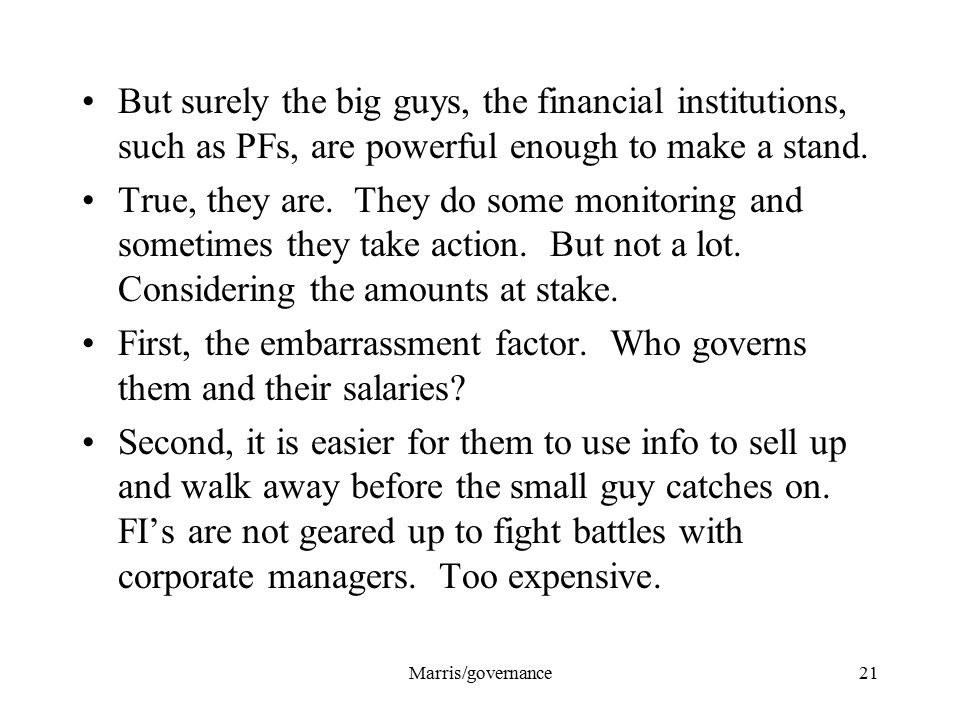 Marris/governance21 But surely the big guys, the financial institutions, such as PFs, are powerful enough to make a stand.